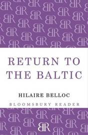 Return to the Baltic by Hilaire Belloc