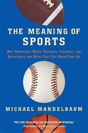The Meaning Of Sports by Michael Mandelbaum image