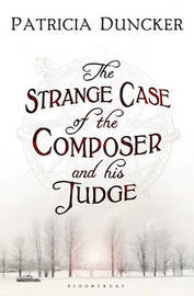 The Strange Case of the Composer and His Judge by Patricia Duncker image