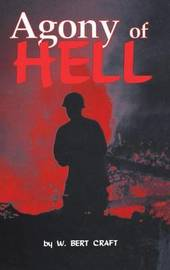 The Agony of Hell by W Bert Craft
