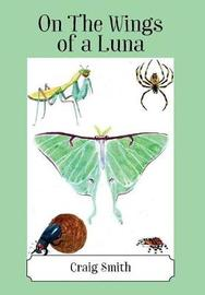 On the Wings of a Luna by Craig Smith