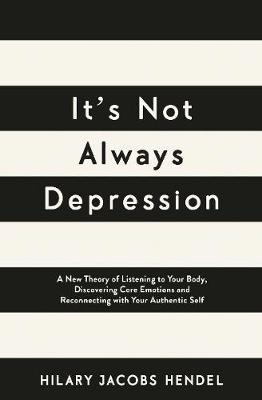 It's Not Always Depression by Hilary Jacobs Hendel image