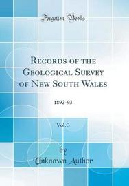 Records of the Geological Survey of New South Wales, Vol. 3 by Unknown Author