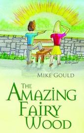The Amazing Fairy Wood by Mike Gould