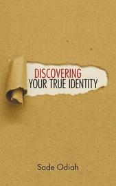 Discovering Your True Identity by Sade Odiah image