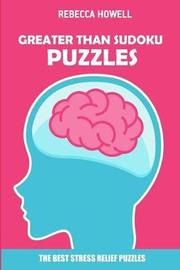 Greater Than Sudoku Puzzles by Rebecca Howell
