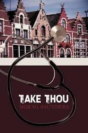 Take Thou by Morag Saunders image