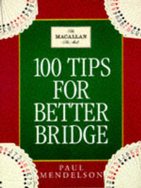 100 Tips To Improve Your Bridge by Paul Mendelson image