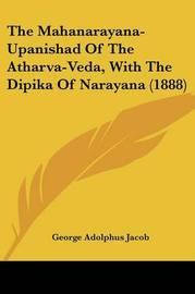 The Mahanarayana-Upanishad of the Atharva-Veda, with the Dipika of Narayana (1888) by George Adolphus Jacob
