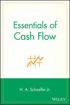 Essentials of Cash Flow by H. A. Schaeffer