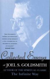 Collected Essays by Joel S Goldsmith