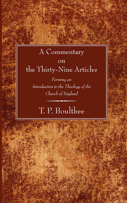 Commentary on the Thirty-Nine Articles by T. P. Boultbee
