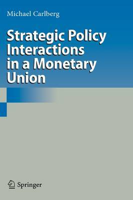 Strategic Policy Interactions in a Monetary Union by Michael Carlberg image