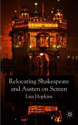 Relocating Shakespeare and Austen on Screen by Lisa Hopkins image
