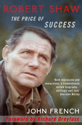 Robert Shaw: The Price of Success by John French