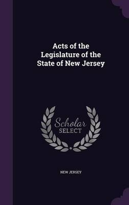 Acts of the Legislature of the State of New Jersey by New Jersey image