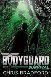 Bodyguard: Survival (Book 6) by Chris Bradford