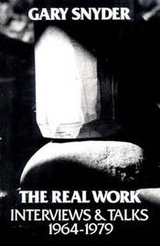 The Real Work by Gary Snyder