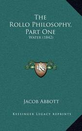 The Rollo Philosophy, Part One: Water (1842) by Jacob Abbott