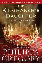 The Kingmaker's Daughter (The Cousin's War #3) by Philippa Gregory image