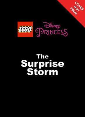 Lego Disney Princess: The Surprise Storm: Chapter Book 1 by Jessica Brody