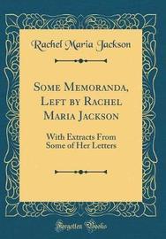 Some Memoranda, Left by Rachel Maria Jackson by Rachel Maria Jackson image