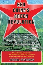Red China's Green Revolution by Joshua Eisenman