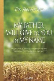 My Father Will Give to You in My Name by Jaerock Lee
