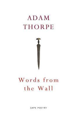 Words From the Wall by Adam Thorpe image