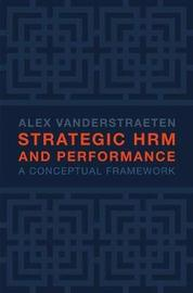 Strategic HRM and Performance by Alex Vanderstraeten