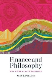 Finance and Philosophy by Alex J. Pollock