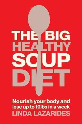 The Big Healthy Soup Diet by Linda Lazarides