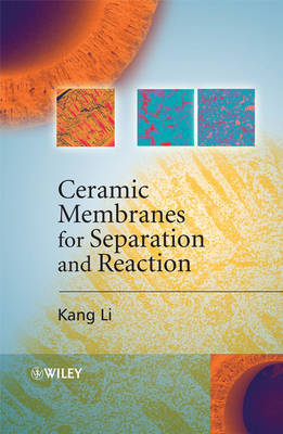 Ceramic Membranes for Separation and Reaction by Kang Li image