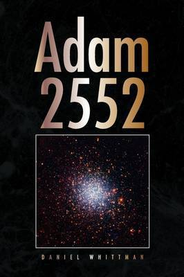 Adam 2552 by Daniel Whittman