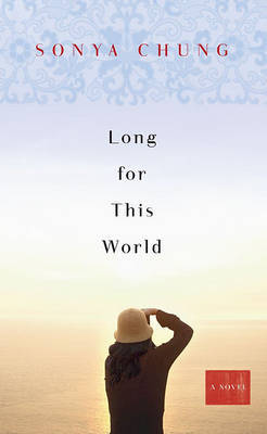 Long for This World by Sonya Chung image