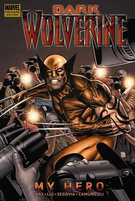 Wolverine: Vol. 2: Dark Wolverine - My Hero