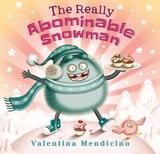 The Really Abominable Snowman by Valentina Mendicino