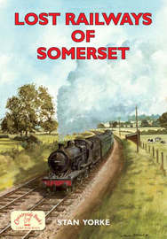 Lost Railways of Somerset by Stan Yorke image
