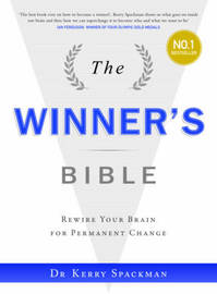 The Winner's Bible: Rewiring Your Brain for Permanent Change by Kerry Spackman image