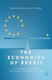 The Economics of Brexit by Philip B. Whyman