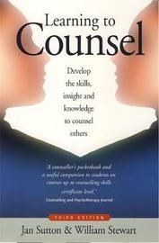 Learning To Counsel, 3rd Edition by Jan Sutton