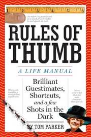 1,000 Rules of Thumb: Simple Wisdom for the Age of Information Overload by Tom Parker