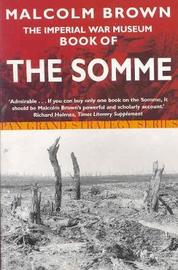The Imperial War Museum Book of the Somme by Malcolm Brown image