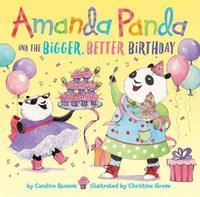 Amanda Panda And The Bigger, Better Birthday by Candice Ransom