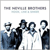 Hook, Line And Sinker by The Neville Brothers
