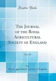 The Journal of the Royal Agricultural Society of England, Vol. 20 (Classic Reprint) by Royal Agricultural Society of England image