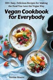 Vegan Cookbook for Everybody by Teresa Moore