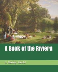 A Book of the Riviera by S Baring.Gould