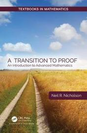 A Transition to Proof by Neil R. Nicholson