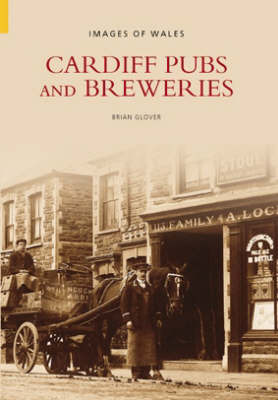Cardiff Pubs and Breweries by Brian Glover image